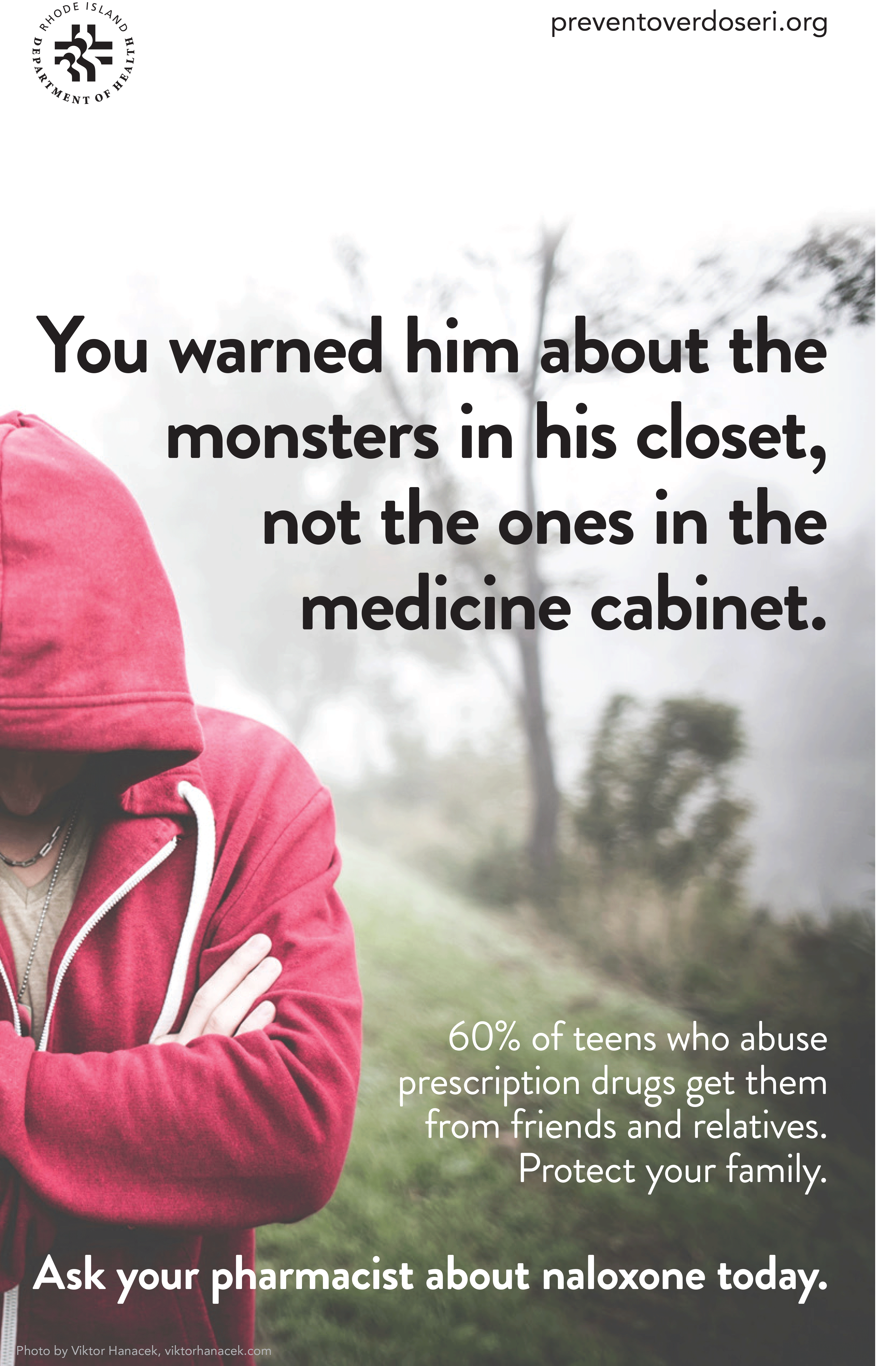You warned him about the monsters in the closet, not the ones in the medicine cabinet.